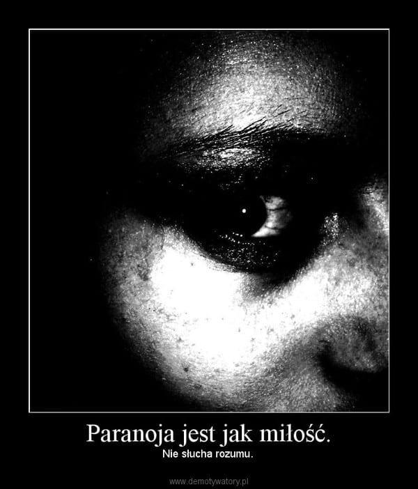paranoja jak milosc